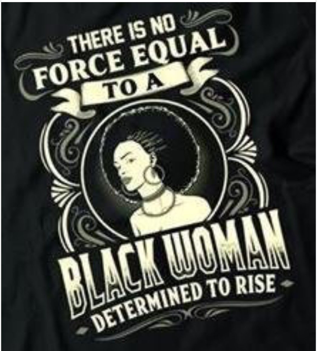 There is no force more powerful than the Black women determined to rise